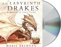 In the Labyrinth of Drakes: A Memoir by Lady Trent (CD-Audio)