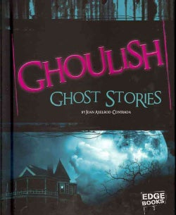 Ghoulish Ghost Stories (Hardcover)