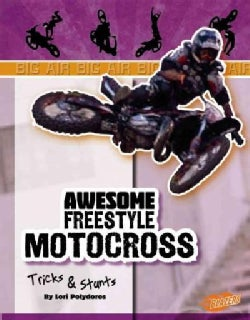 Awesome Freestyle Motocross Tricks & Stunts (Hardcover)