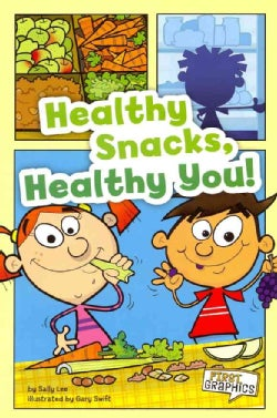 Healthy Snacks, Healthy You! (Paperback)