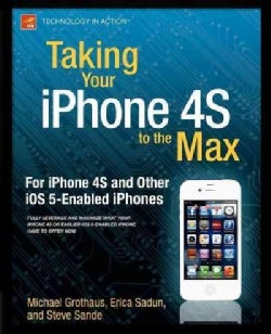 Taking Your iPhone 4S to the Max (Paperback)