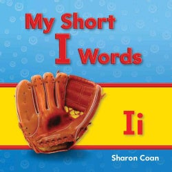 My Short I Words: My First Consonants and Vowels (Paperback)