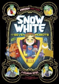 Far Out Fairy Tales: Snow White and the Seven Robots (Paperback)