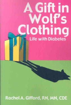 A Gift in Wolf's Clothing: Life With Diabetes (Paperback)