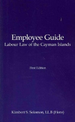 Employee Guide Labour Law of the Cayman Islands (Paperback)