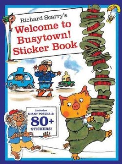 Richard Scarry's Welcome to Busytown!: Includes Giant Poster and 80+ Stickers! (Paperback)