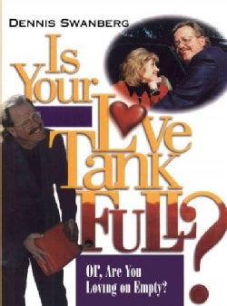 Is Your Love Tank Full?: Or, Are You Loving on Empty? (Paperback)