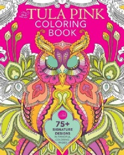 The Tula Pink Coloring Book: 75+ Signature Designs in Fanciful Coloring Pages (Paperback)