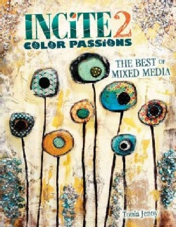 Incite 2, Color Passions: The Best of Mixed Media (Hardcover)