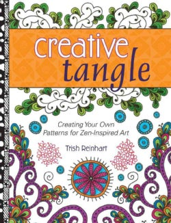 Creative Tangle: Creating Your Own Patterns for Zen-Inspired Art (Paperback)