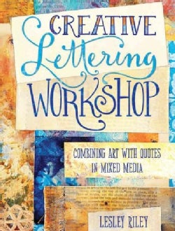 Creative Lettering Workshop: Combining Art With Quotes in Mixed Media (Paperback)