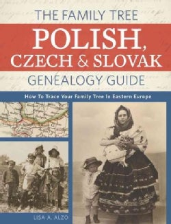 The Family Tree Polish, Czech & Slovak Genealogy Guide: How to Trace Your Family Tree in Eastern Europe (Paperback)