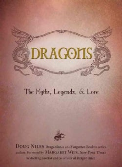 Dragons: The Myths, Legends, & Lore (Hardcover)