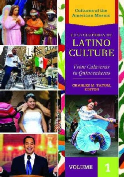 Encyclopedia of Latino Culture: From Calaveras to Quinceaneras (Hardcover)