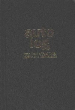 Auto Log: Keep Track of Fuel, Trips, Repairs, and Maintenance (Notebook / blank book)