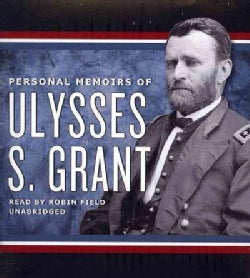 Personal Memoirs of Ulysses S. Grant (CD-Audio)