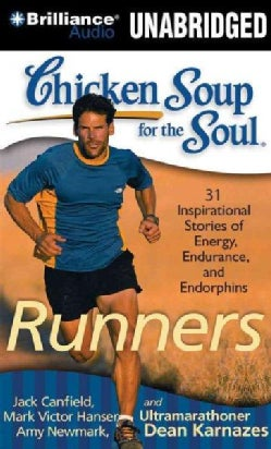 Chicken Soup for the Soul Runners: 31 Stories on Starting Out, Running Therapy, and Camaraderie (CD-Audio)