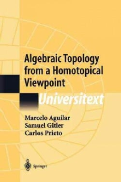Algebraic Topology from a Homotopical Viewpoint (Paperback)