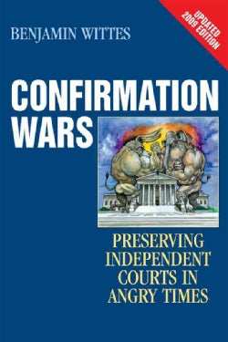 Confirmation Wars: Preserving Independent Courts in Angry Times (Paperback)