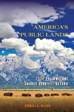 America's Public Lands: From Yellowstone to Smokey Bear and Beyond (Hardcover)