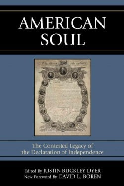 American Soul: The Contested Legacy of the Declaration of Independence (Paperback)