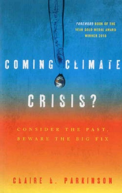 Coming Climate Crisis?: Consider the Past, Beware the Big Fix (Paperback)