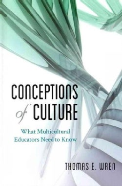 Conceptions of Culture: What Multicultural Educators Need to Know (Hardcover)