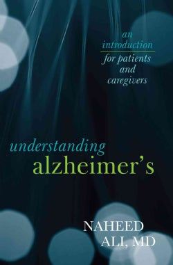 Understanding Alzheimer's: An Introduction for Patients and Caregivers (Paperback)