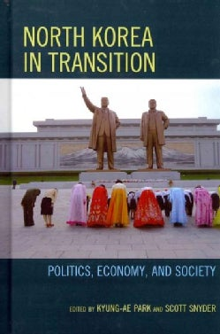 North Korea in Transition: Politics, Economy, and Society (Hardcover)