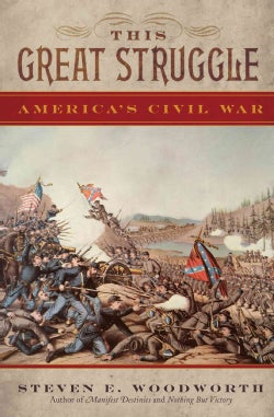 This Great Struggle: America's Civil War (Paperback)
