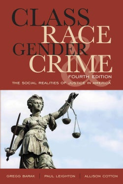 Class, Race, Gender, and Crime: The Social Realities of Justice in America (Hardcover)
