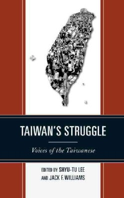 Taiwan's Struggle: Voices of the Taiwanese (Hardcover)