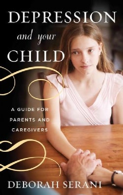 Depression and Your Child: A Guide for Parents and Caregivers (Hardcover)