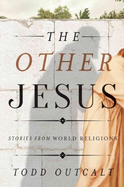 The Other Jesus: Stories from World Religions (Hardcover)