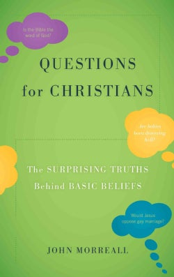 Questions for Christians: The Surprising Truths behind Basic Beliefs (Hardcover)