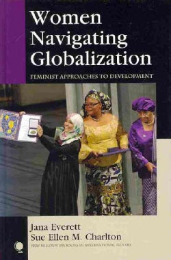 Women Navigating Globalization: Feminist Approaches to Development (Hardcover)