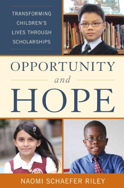 Opportunity and Hope: Transforming Children's Lives Through Scholarships (Hardcover)