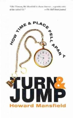 Turn & Jump: How Time & Place Fell Apart (Paperback)