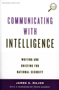 Communicating with Intelligence: Writing and Briefing for National Security (Paperback)