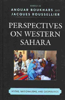 Perspectives on Western Sahara: Myths, Nationalisms, and Geopolitics (Hardcover)