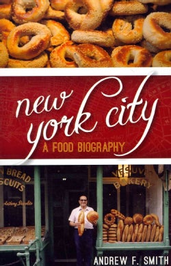 New York City: A Food Biography (Hardcover)