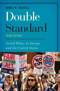 Double Standard: Social Policy in Europe and the United States (Paperback)