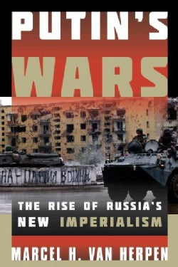 Putin's Wars: The Rise of Russia's New Imperialism (Paperback)