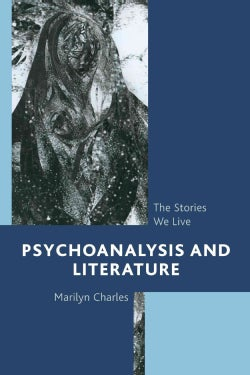 Psychoanalysis and Literature: The Stories We Live (Hardcover)