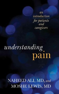 Understanding Pain: An Introduction for Patients and Caregivers (Hardcover)