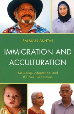 Immigration and Acculturation: Mourning, Adaptation, and the Next Generation (Paperback)