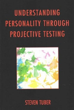 Understanding Personality Through Projective Testing (Paperback)