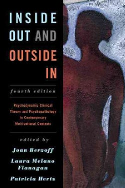 Inside Out and Outside In: Psychodynamic Clinical Theory and Psychopathology in Contemporary Multicultural Contexts (Paperback)