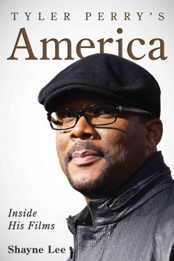 Tyler Perry's America: Inside His Films (Hardcover)