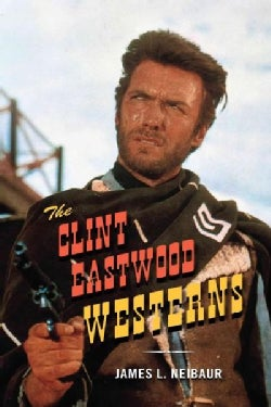 The Clint Eastwood Westerns (Hardcover)